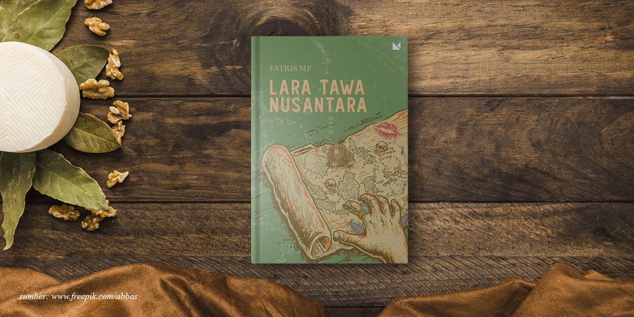 Merenungi Lara Tawa Nusantara